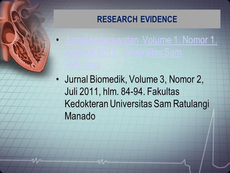 RESEARCH EVIDENCE Jurnal keperawatan Volume 1. Nomor 1. Agustus 2013. Universitas Sam Ratulangi.