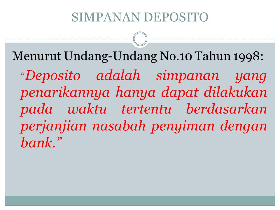 SIMPANAN DEPOSITO Menurut Undang-Undang No.10 Tahun 1998: