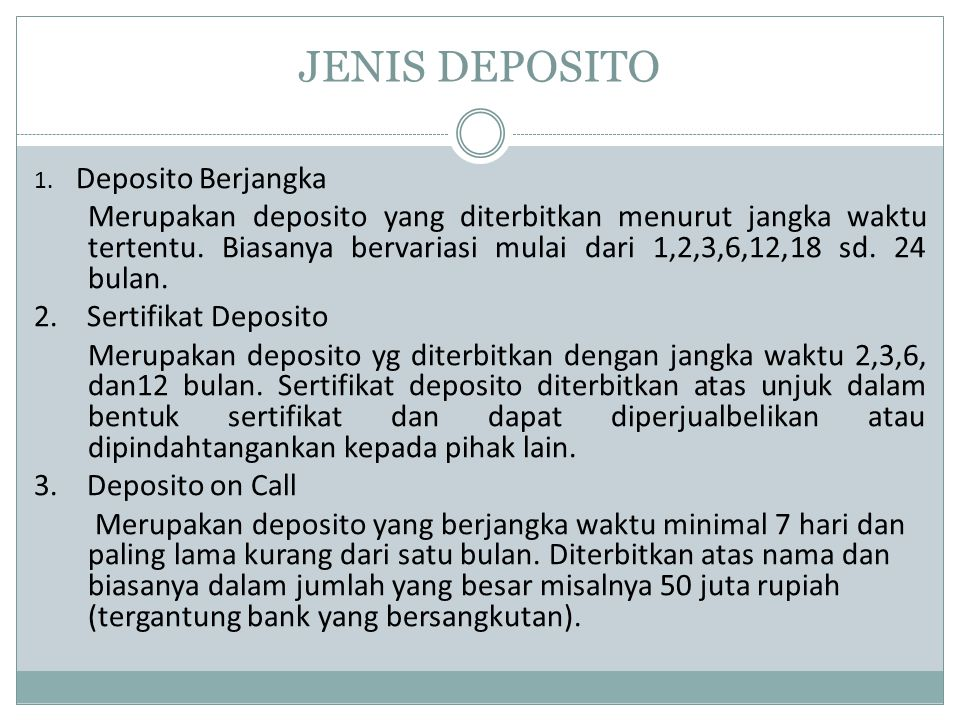 JENIS DEPOSITO 1. Deposito Berjangka.