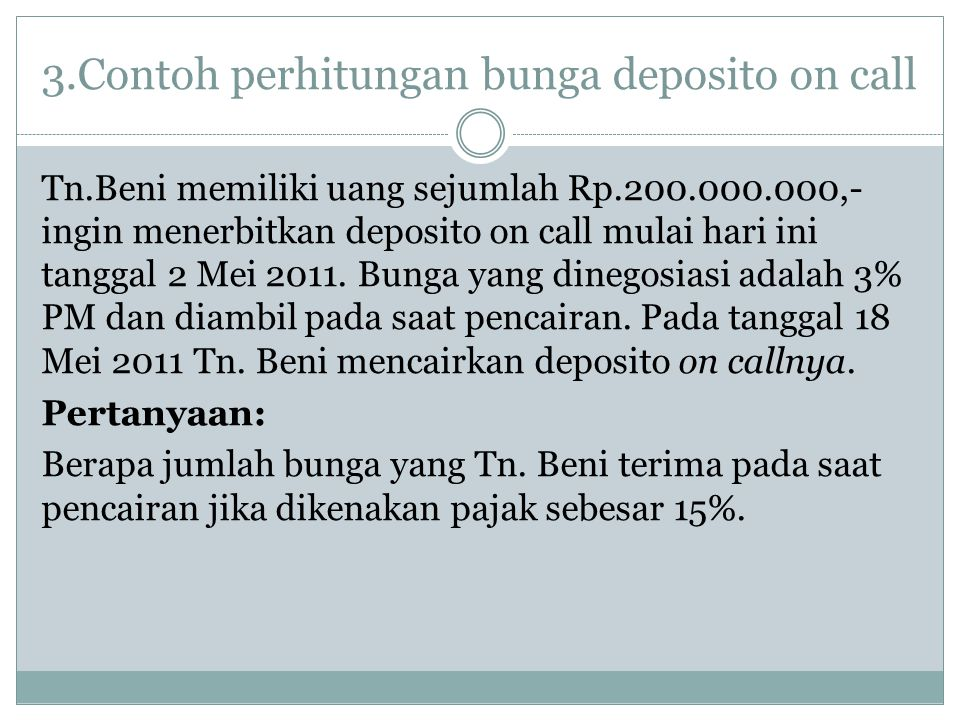 3.Contoh perhitungan bunga deposito on call