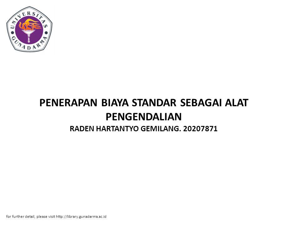 PENERAPAN BIAYA STANDAR SEBAGAI ALAT PENGENDALIAN RADEN HARTANTYO GEMILANG. 20207871