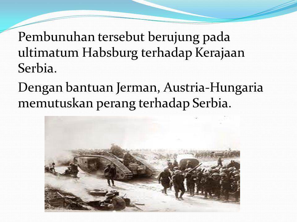 Pembunuhan tersebut berujung pada ultimatum Habsburg terhadap Kerajaan Serbia.