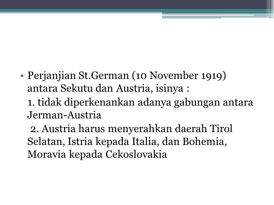 Perjanjian St.German (10 November 1919) antara Sekutu dan Austria, isinya :