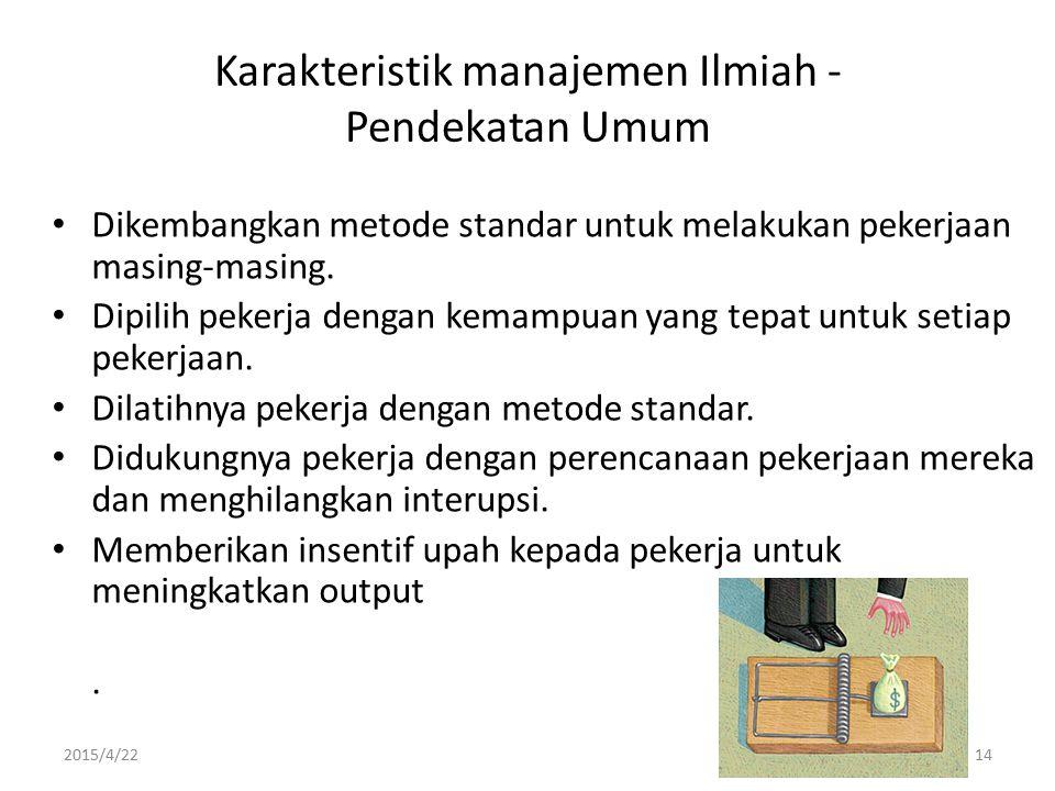 Karakteristik manajemen Ilmiah -Pendekatan Umum