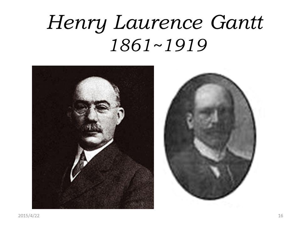 Henry Laurence Gantt 1861~1919 2017/4/14