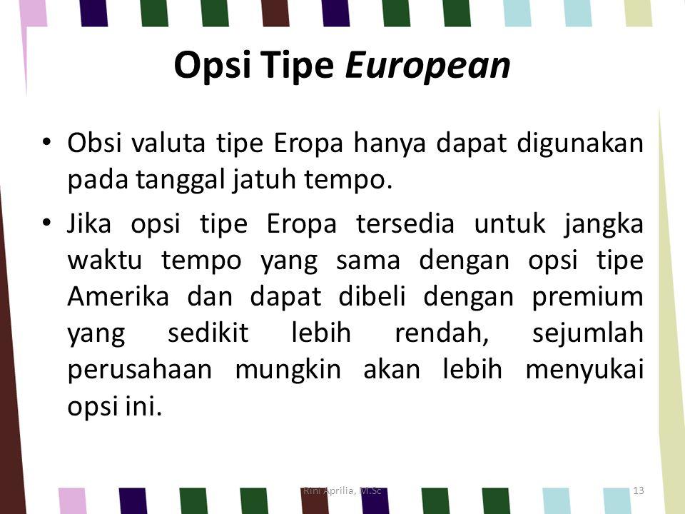 Opsi Tipe European Obsi valuta tipe Eropa hanya dapat digunakan pada tanggal jatuh tempo.