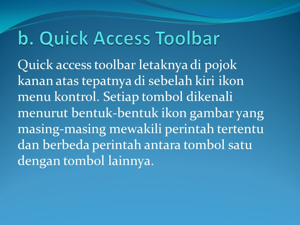 b. Quick Access Toolbar