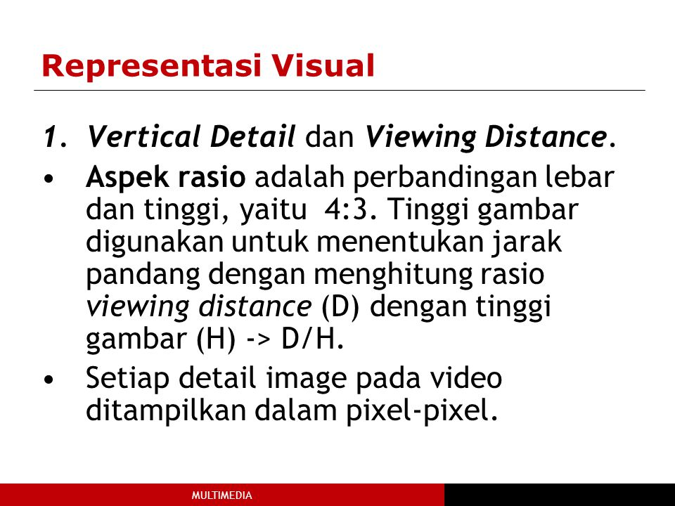Representasi Visual Vertical Detail dan Viewing Distance.