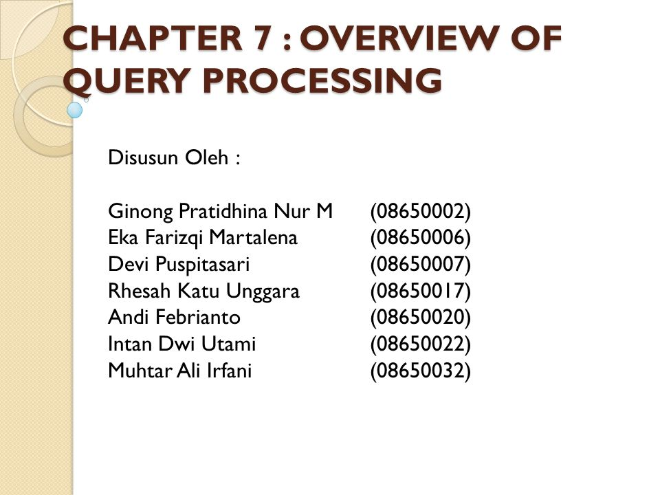 CHAPTER 7 : OVERVIEW OF QUERY PROCESSING