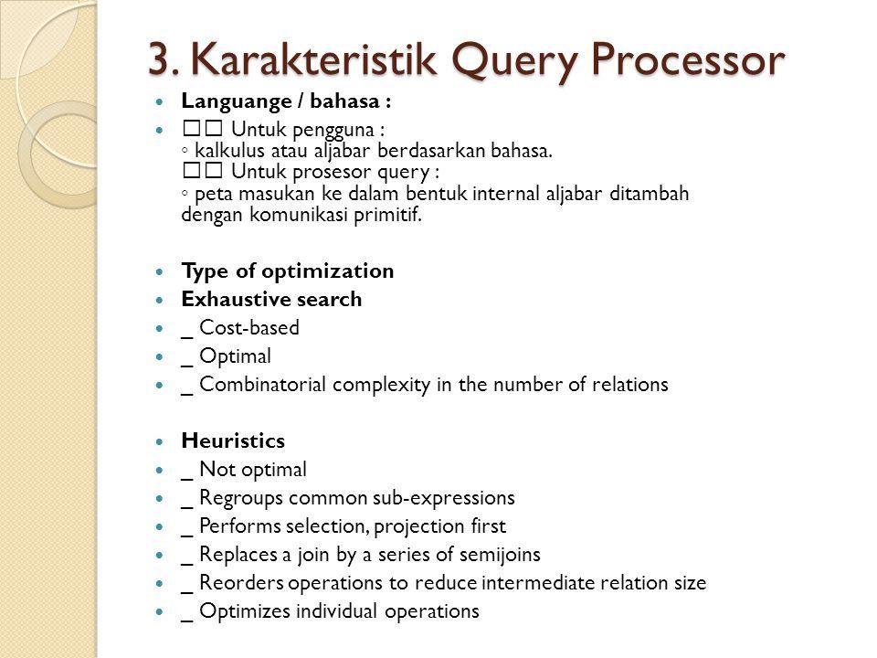 3. Karakteristik Query Processor