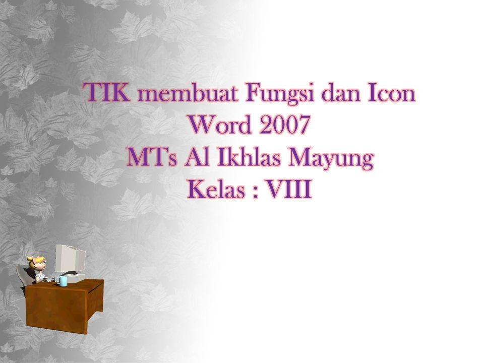 TIK membuat Fungsi dan Icon Word 2007