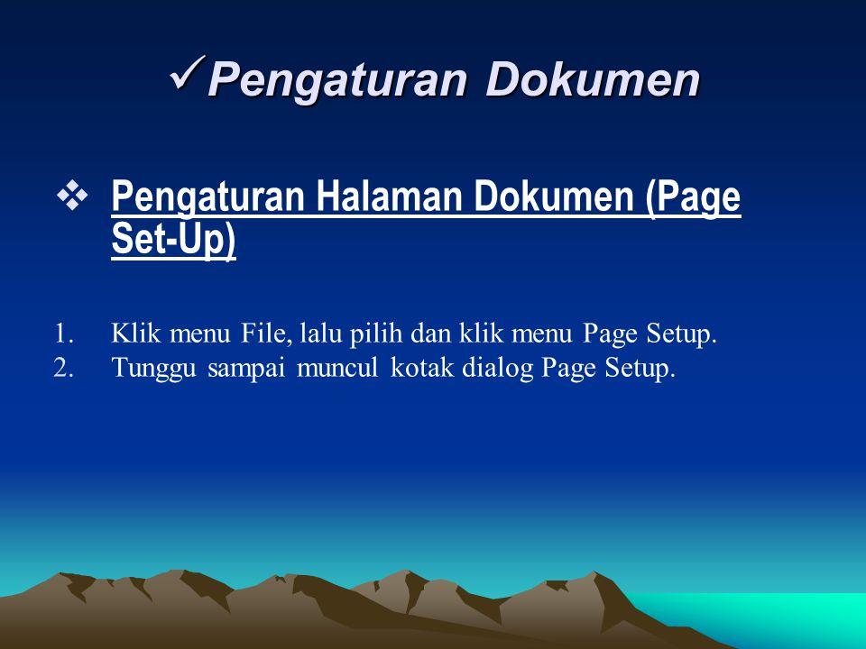 Pengaturan Dokumen Pengaturan Halaman Dokumen (Page Set-Up)