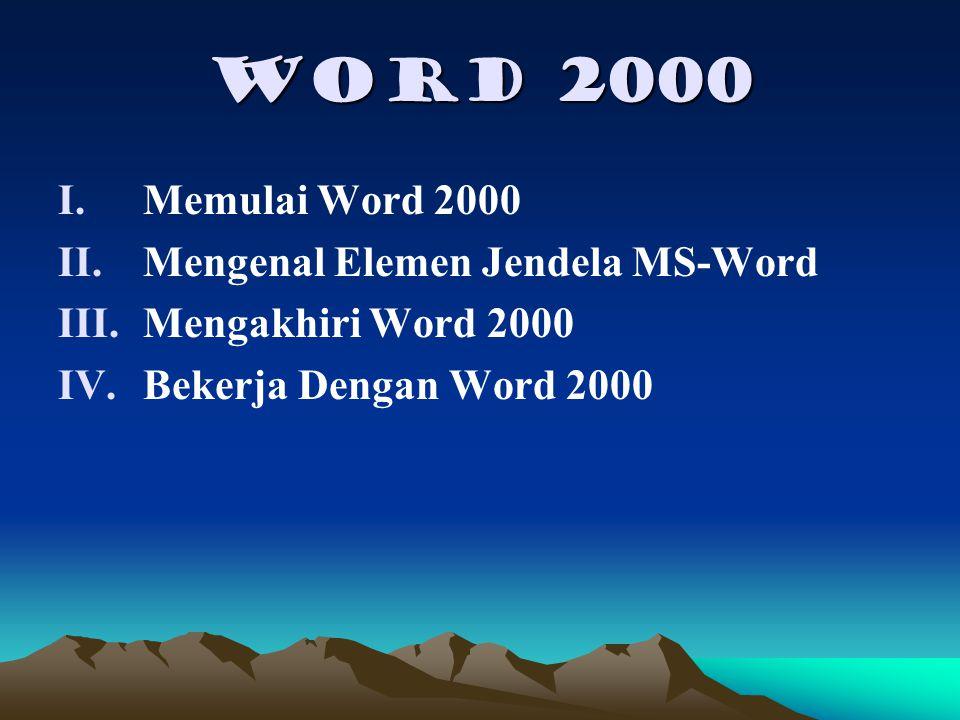 Word 2000 Memulai Word 2000 Mengenal Elemen Jendela MS-Word