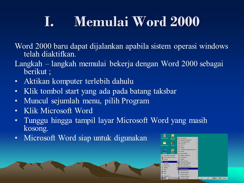 Memulai Word 2000 Word 2000 baru dapat dijalankan apabila sistem operasi windows telah diaktifkan.