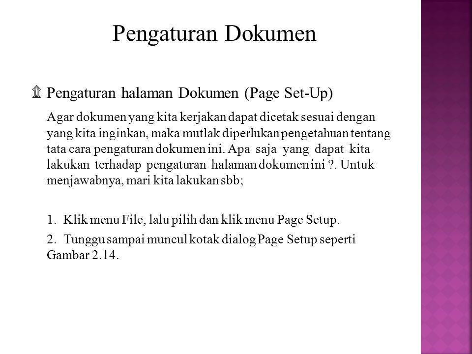 Pengaturan Dokumen ۩ Pengaturan halaman Dokumen (Page Set-Up)
