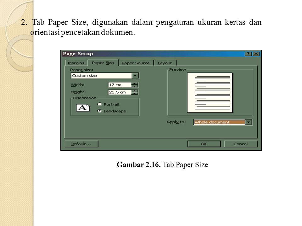 2. Tab Paper Size, digunakan dalam pengaturan ukuran kertas dan orientasi pencetakan dokumen.