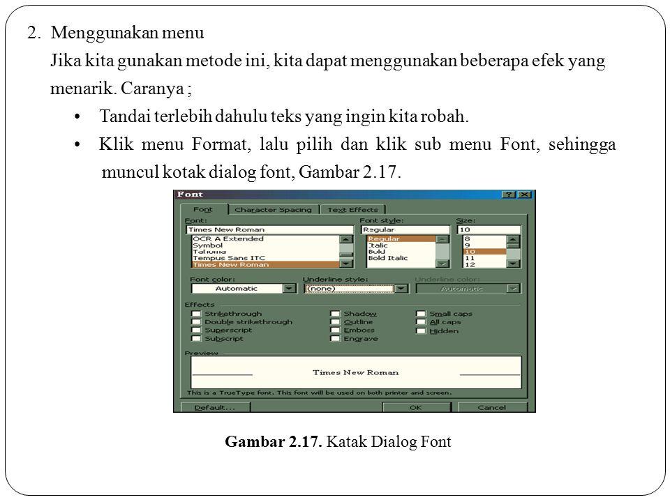• Tandai terlebih dahulu teks yang ingin kita robah.