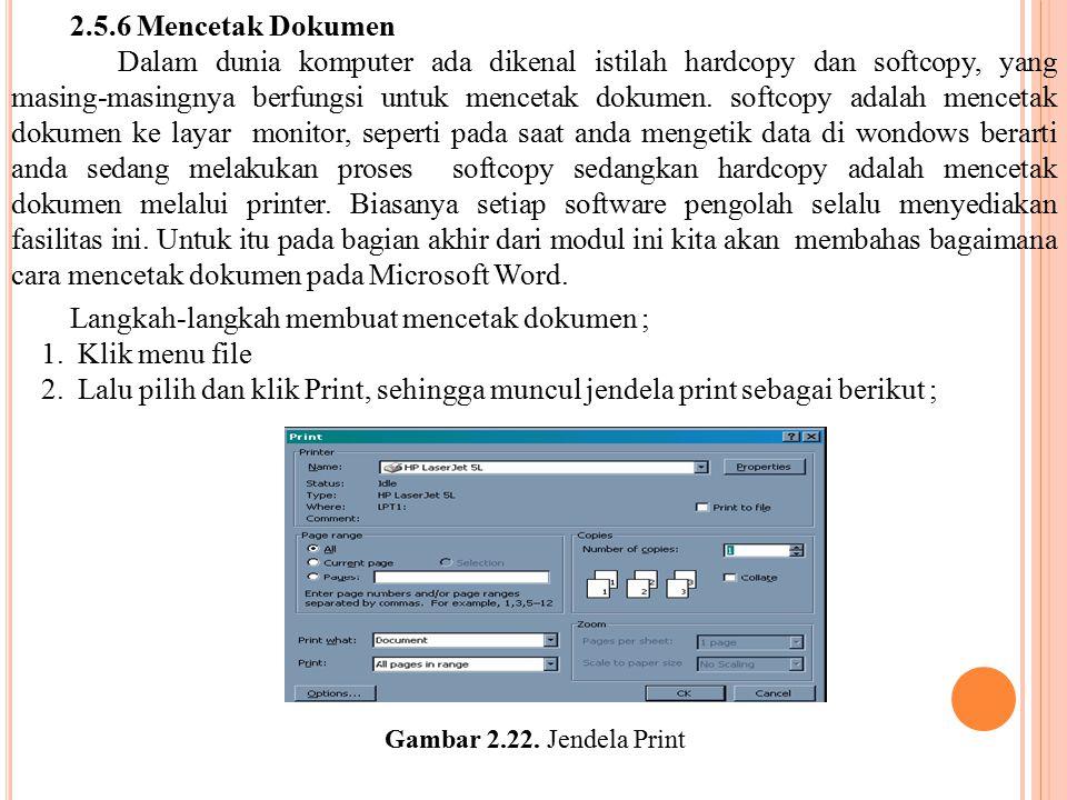 Langkah-langkah membuat mencetak dokumen ; 1. Klik menu file