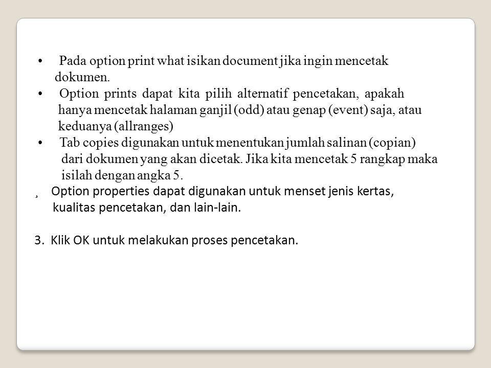 • Pada option print what isikan document jika ingin mencetak