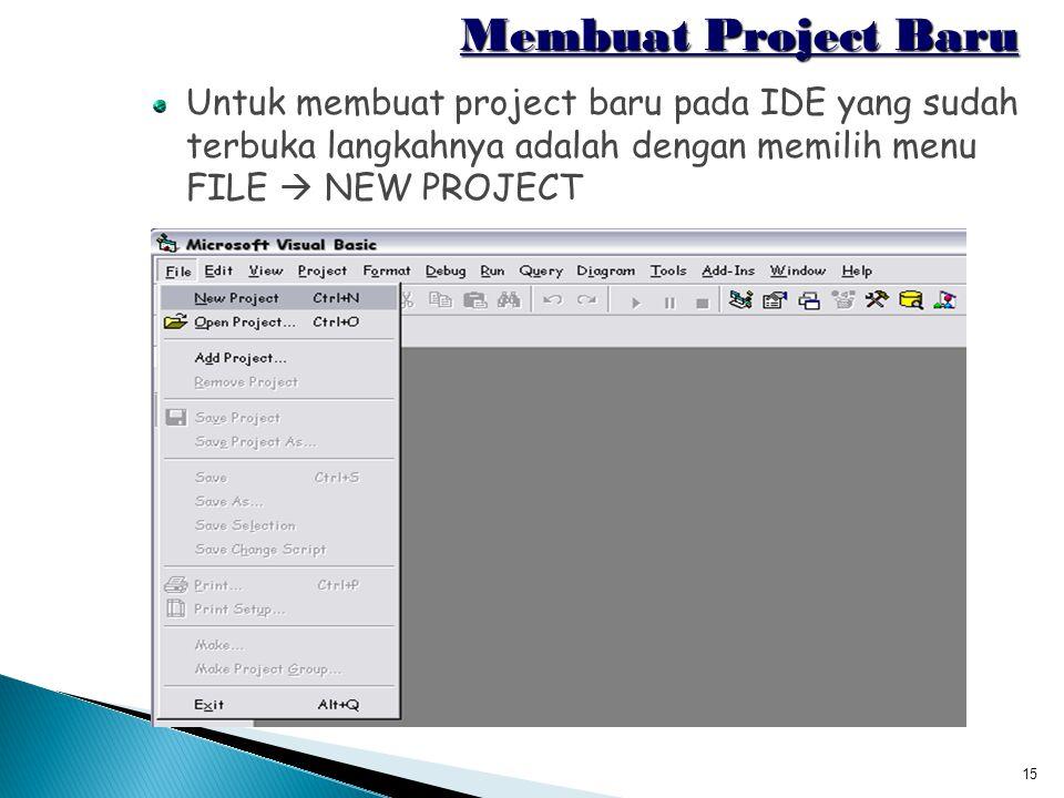Membuat Project Baru Untuk membuat project baru pada IDE yang sudah terbuka langkahnya adalah dengan memilih menu FILE  NEW PROJECT.