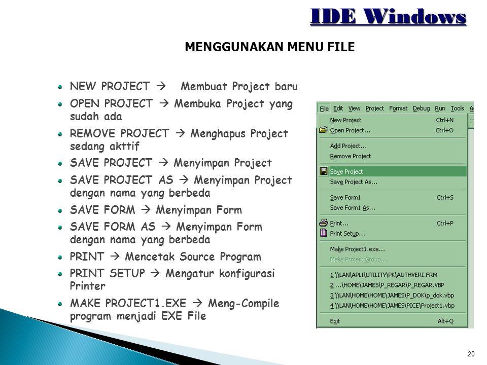 IDE Windows MENGGUNAKAN MENU FILE NEW PROJECT  Membuat Project baru