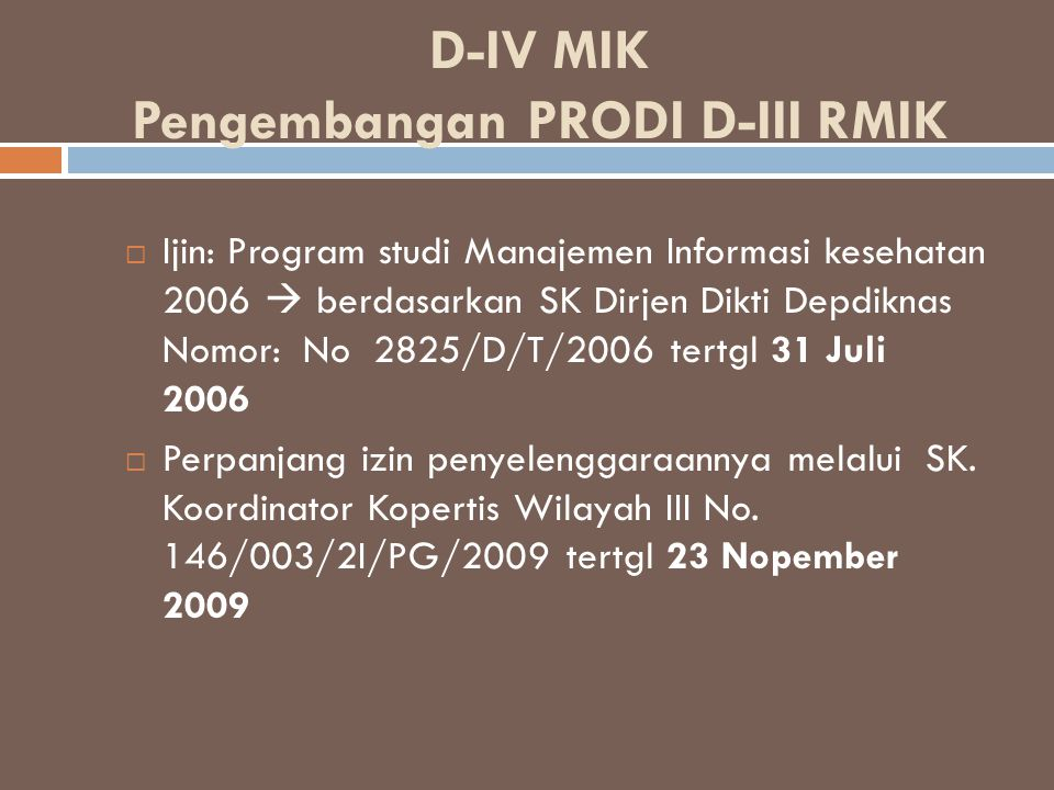 D-IV MIK Pengembangan PRODI D-III RMIK