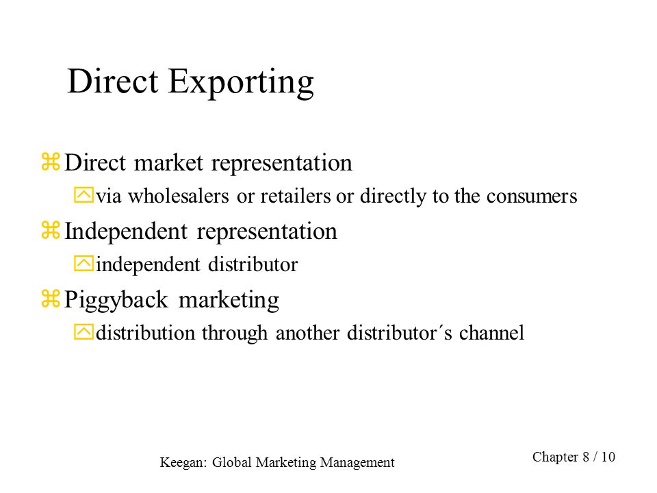 Direct Exporting Direct market representation