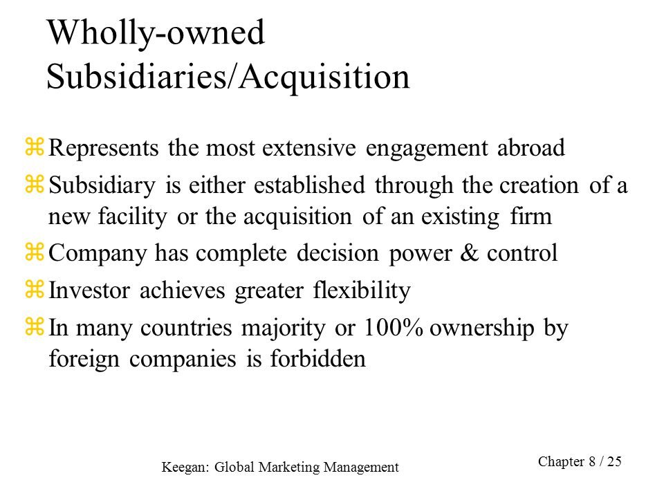Wholly-owned Subsidiaries/Acquisition