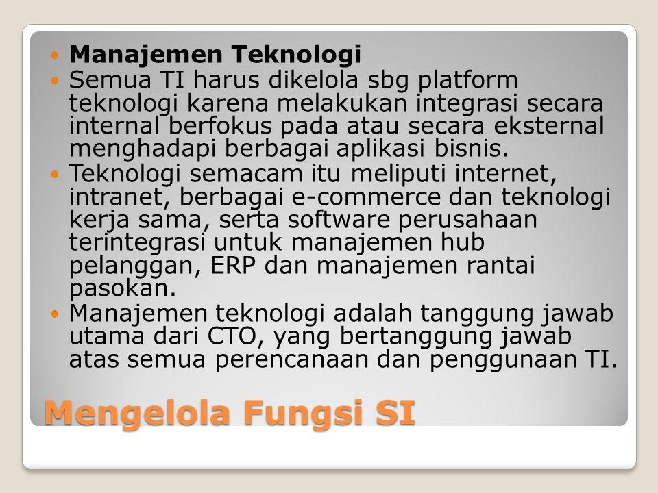Mengelola Fungsi SI Manajemen Teknologi