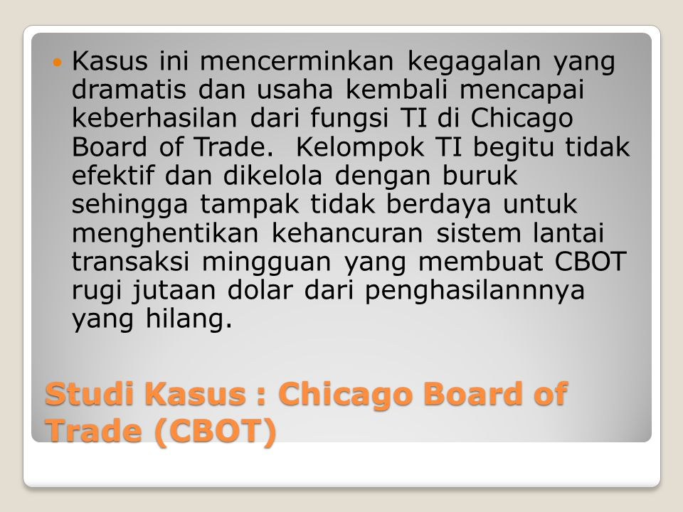 Studi Kasus : Chicago Board of Trade (CBOT)