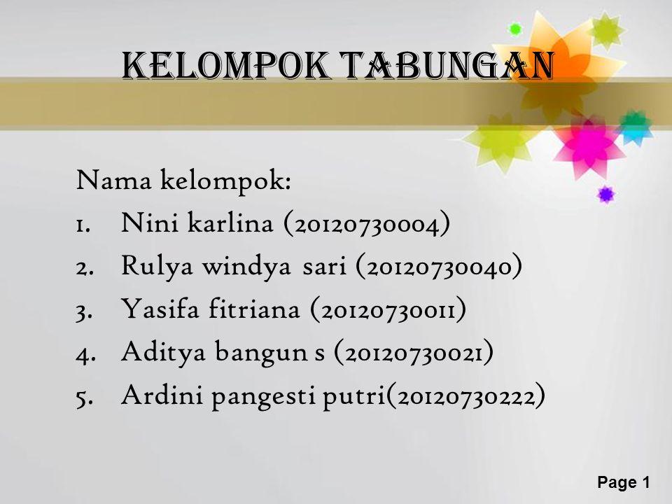 Kelompok TABUNGAN Nama kelompok: Nini karlina (20120730004)