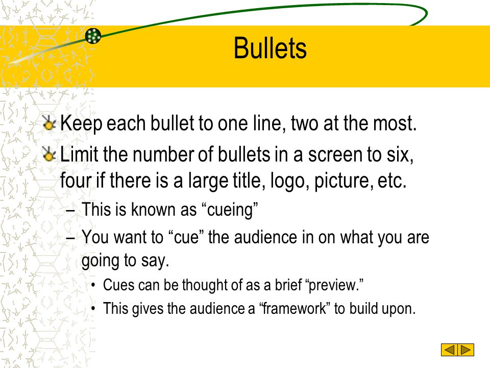 Bullets Keep each bullet to one line, two at the most.