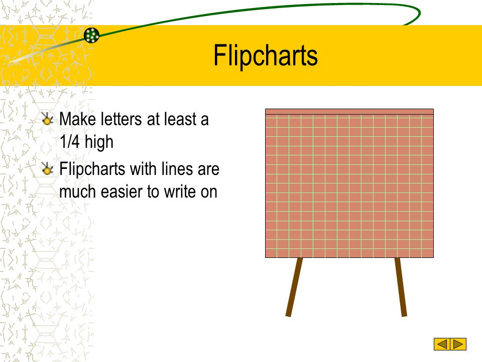 Flipcharts Make letters at least a 1/4 high
