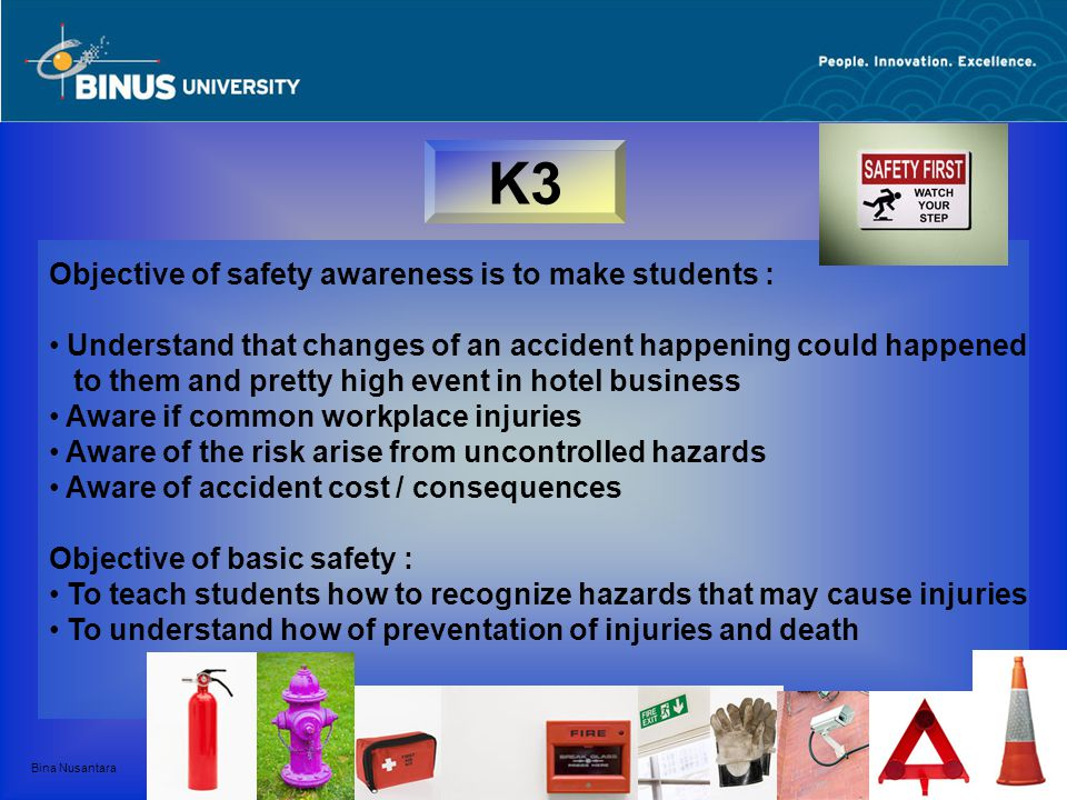 K3 Objective of safety awareness is to make students :