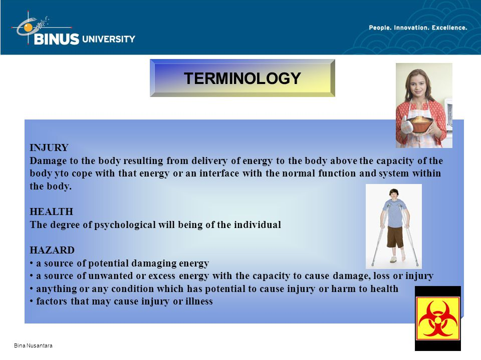 TERMINOLOGY INJURY. Damage to the body resulting from delivery of energy to the body above the capacity of the.