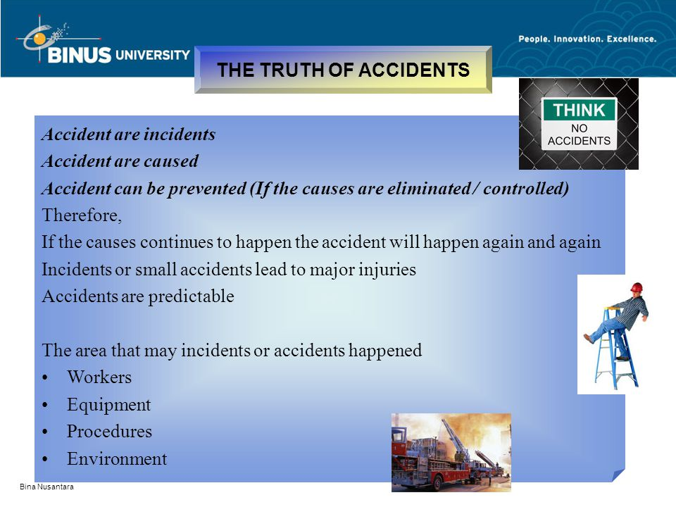 Accident are incidents Accident are caused