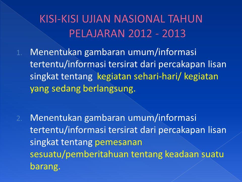 KISI-KISI UJIAN NASIONAL TAHUN PELAJARAN 2012 - 2013