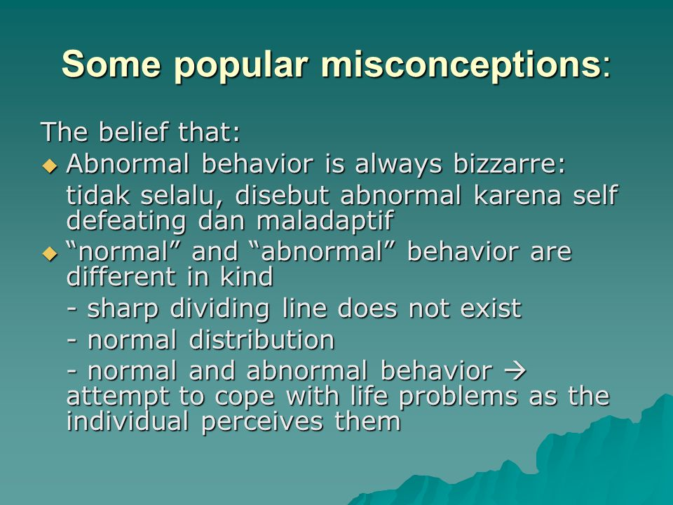 Some popular misconceptions: