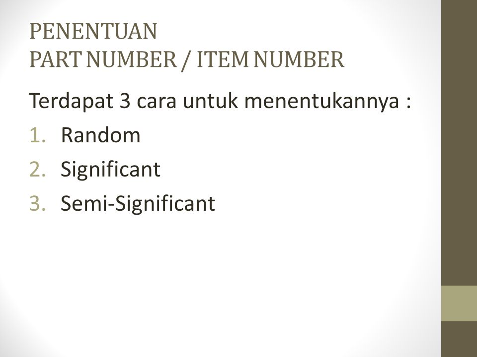 PENENTUAN PART NUMBER / ITEM NUMBER