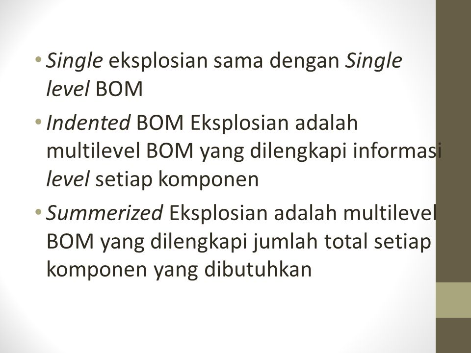 Single eksplosian sama dengan Single level BOM