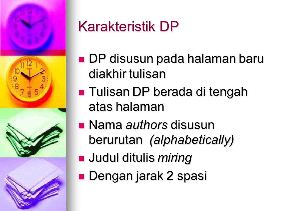 Karakteristik DP DP disusun pada halaman baru diakhir tulisan