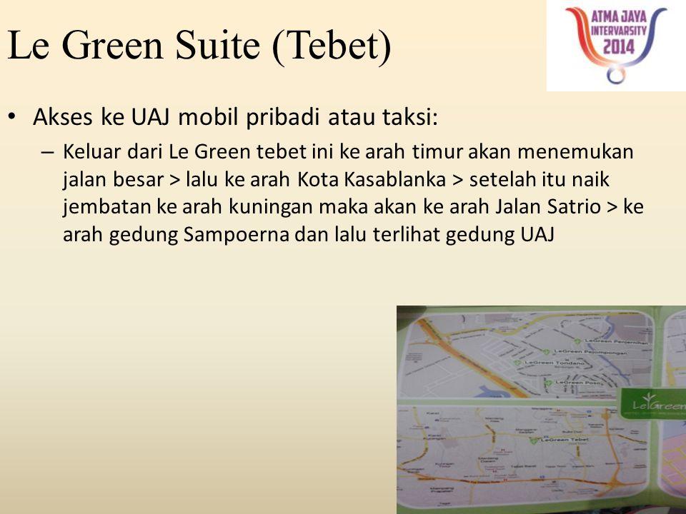 Le Green Suite (Tebet) Akses ke UAJ mobil pribadi atau taksi: