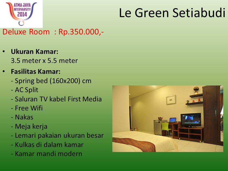 Le Green Setiabudi Deluxe Room : Rp.350.000,-