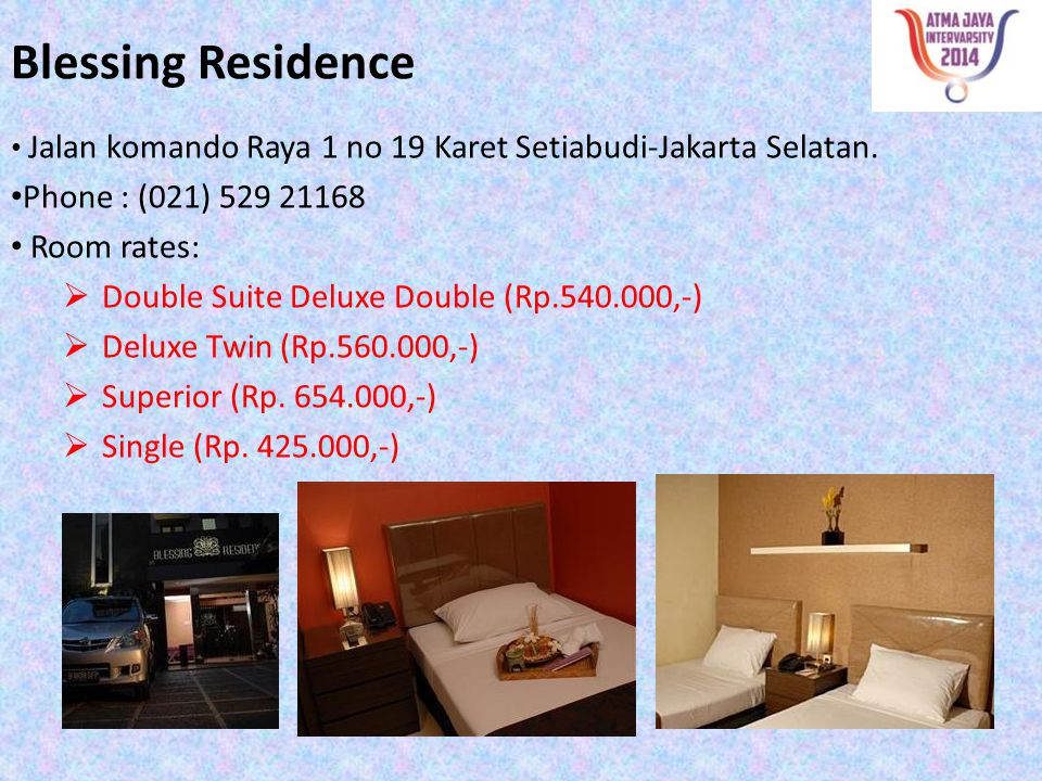 Blessing Residence Phone : (021) 529 21168 Room rates: