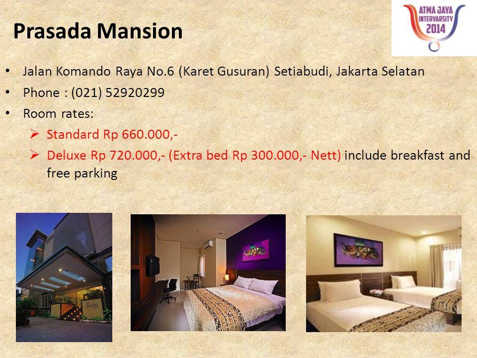 Prasada Mansion Jalan Komando Raya No.6 (Karet Gusuran) Setiabudi, Jakarta Selatan. Phone : (021) 52920299.
