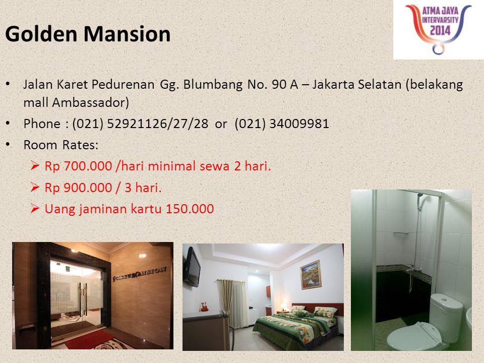 Golden Mansion Jalan Karet Pedurenan Gg. Blumbang No. 90 A – Jakarta Selatan (belakang mall Ambassador)