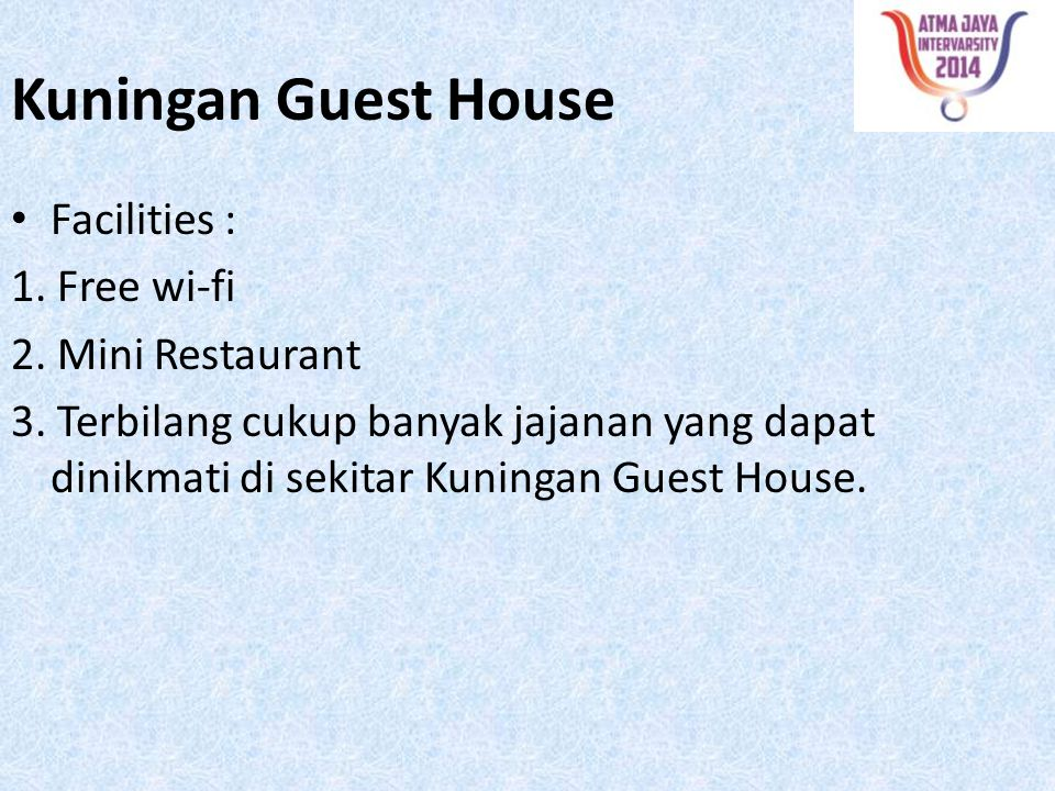 Kuningan Guest House Facilities : 1. Free wi-fi 2. Mini Restaurant