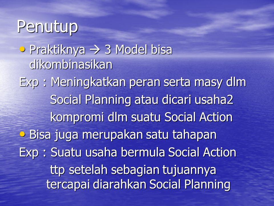 Penutup Praktiknya  3 Model bisa dikombinasikan