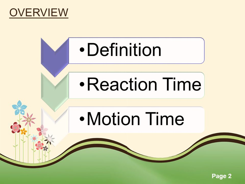 OVERVIEW Definition Reaction Time Motion Time