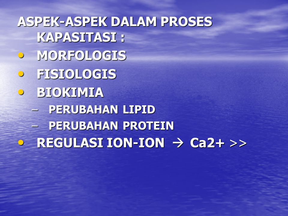 ASPEK-ASPEK DALAM PROSES KAPASITASI : MORFOLOGIS FISIOLOGIS BIOKIMIA